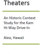 Drive-In Movie Theaters: An Historic Context for the Kam Hi-way Drive-In - Aiea, HI